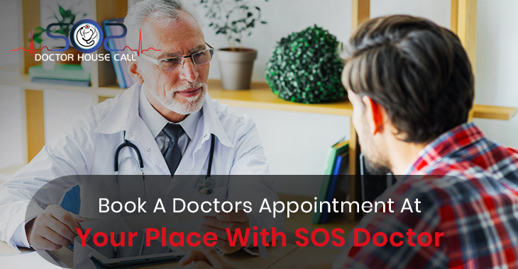 Book A Doctors Appointment At Your Place With SOS Doctor