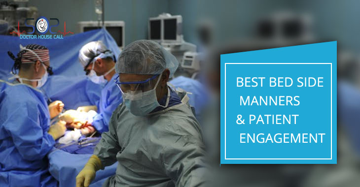 Best bed side manners & Patient Engagement
