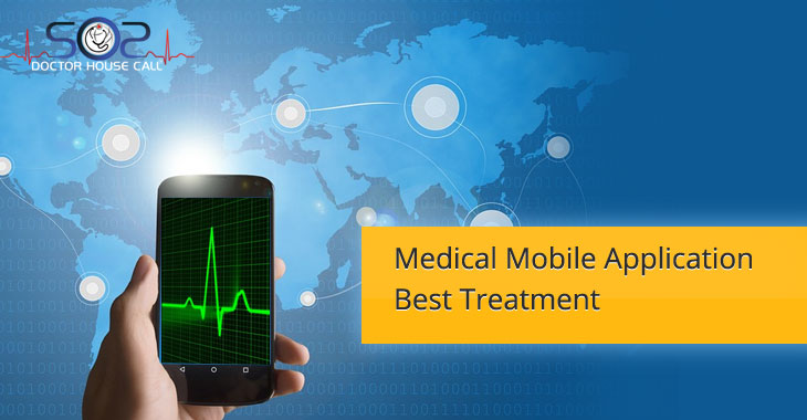 Medical Mobile Application: Best Treatment with Optimum Care