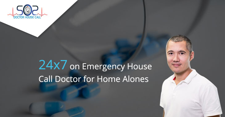 24/7 on Emergency House Call Doctor for Home Alones