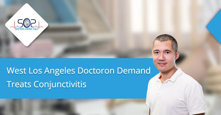 West Los Angeles Doctor on Demand Treats Conjunctivitis too!
